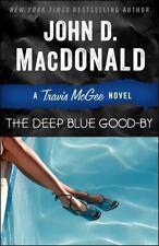 The Deep Blue Good-by: A Travis McGee Novel by MacDonald, John D.