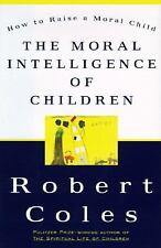 The Moral Intelligence of Children by Robert Coles (1997, Hardcover) NEW BOOK