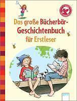 Das große Bücherbär-Geschichtenbuch für Erstleser von Erhard Dietl, Maria Seide…