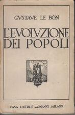 PRIMA EDIZIONE! L'EVOLUZIONE DEI POPOLI. G. Le Bon, Monanni, Milano 1938 *mc3.3
