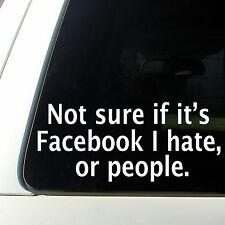 Not sure if its facebook or people I hate decal sticker funny lame myspace old