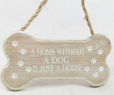 A HOME WITHOUT A DOG IS JUST A HOUSE WOODEN BONE SHAPE HANGING SIGN DOG LOVERS