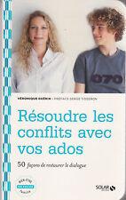RESOUDRE LES CONFLITS AVEC VOS ADOS restaurer le dialogue LIVRE adolescence