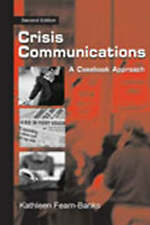 Crisis Communications: A Casebook Approach (Routledge Communication Series) by