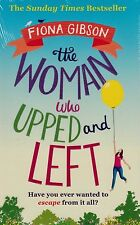 The Woman Who Upped and Left BRAND NEW BOOK by Fiona Gibson (Paperback 2016)
