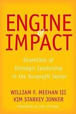 Engine of Impact: Essentials of Strategic Leadership in the Nonprofit Sector (Ha