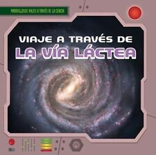 Viaje a Traves de La Via Lactea (a Trip Through the Milky Way) (Maravillosos Via