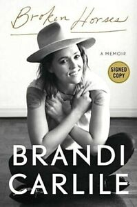 BRANDI CARLILE **SIGNED** BROKEN HORSES 1ST EDITION Hardcover 2021 ~ FREE SHIP