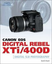 Canon EOS Digital Rebel XTi/400D Guide to Digital SLR Photography, Busch, David