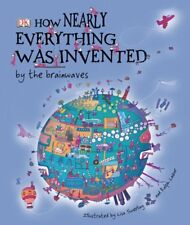 How Nearly Everything Was Invented by the Brainwav