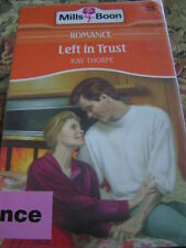 Mills and Boon Books - LEFT IN TRUST - kay thorpe