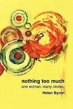 nothing too much: one woman. many circles.