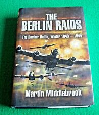 The Berlin Raids: The Bomber Battle, Winter 1943-1944  (New Hardback)