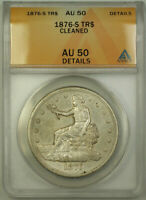 1876-S Trade Dollar $1 Coin ANACS AU-50 Details RJS