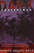 Dark Vanishings: Discourse on the Extinction of Primitive Races, 1800-1930