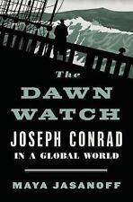 The Dawn Watch: Joseph Conrad in a Global World by Maya Jasanoff: brand new