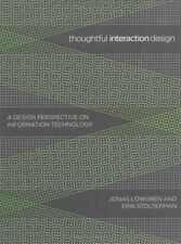 Thoughtful Interaction Design: A Design Perspective on Information Technology