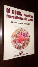 QI GONG : EXERCICES ENERGETIQUES DE SANTE - Dr J. Zöller 1991
