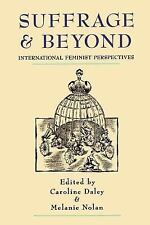 Suffrage and Beyond : International Feminist Perspectives by Caroline Daley...