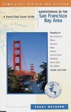 Adventuring in the San Francisco Bay Area: Counties of San Francisco, Marin, Son