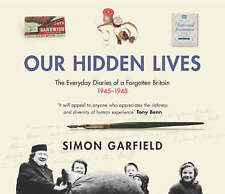 Our Hidden Lives: The Remarkable Diaries of Postwar Britain by Simon Garfield (CD-Audio, 2004)