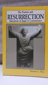 The Passion & Resurrection Narritives of Jesus/A Commentary by Stephen J Binz