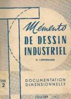 G. Lenormand,... M_mento de dessin industriel : . Tome 2. Documentation
