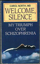 Welcome Silence, My triumph over Schizophrenia, Carol North, MD