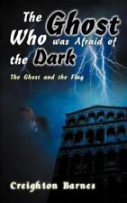 The Ghost Who Was Afraid of the Dark (Paperback or Softback)