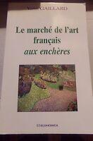LE MARCHE DE L' ART AUX ENCHERES - YANN GAILLARD