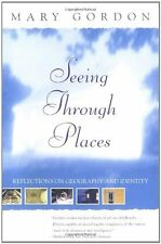Seeing Through Places: Reflections on Geography an