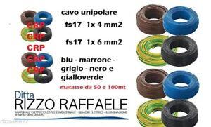 CAVO UNIPOLARE CPR FS17 4 6 MM FILO ELETTRICO IMPIANTI 10 50 100 MT EX N07VK