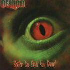 DEMON - BETTER THE DEVIL YOU KNOW (2005)...