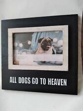 """""""All Dogs Go To Heaven"""" Black/White Wood Picture Frame Meas. 9""""1/2""""x7""""1/2"""" NEW."""