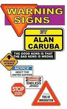 Warning Signs : The Good News Is That the Bad News Is Wrong by Alan Caruba...