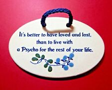 Mountain Meadows Pottery Wall Plaque better to have loved & lost then live.. NEW