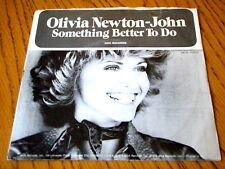 """OLIVIA NEWTON-JOHN - SOMETHING BETTER TO DO  7"""" VINYL PS"""