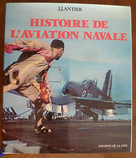 """HISTOIRE DE L'AVIATION NAVALE""~J.-J. ANTIER~EDITIONS DE LA CITE~LA FAYETTE~FOCH"