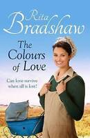 The Colours of Love by Bradshaw, Rita (Paperback book, 2015)