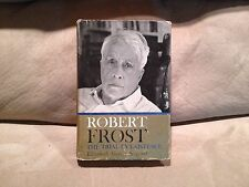 Robert Frost The Trial By Existence by E.S.Sergeant, 1961, Hardcover with Jacket