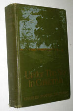 SAUNDERS, CHARLES FRANCIS - Under the Sky in California (1913, Hardback)