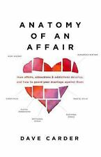 Anatomy Of An Affair Paperback Book By Dave Carder NEW