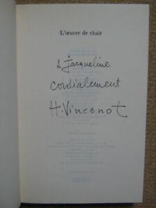"""RARE-Henri VINCENOT dédicace sur """"L'OEUVRE DE CHAIR"""" EO-bon état-Dijon-Bourgogne"""