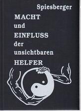 Macht und Einfluß der unsichtbaren Helfer, Karl Spiesberger, Schikowski
