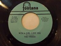 The Troggs With A Girl Like You / I Want You 45 Fontana Vinyl Record