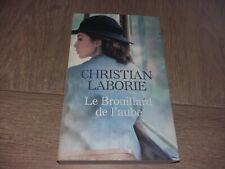 LE BROUILLARD DE L'AUBE / CHRISTIAN LABORIE