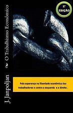 ColeÇÃo Novos Aforismos: O Trabalhismo Econômico : Pela Esperança Na...