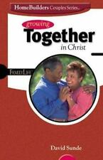 Growing Together in Christ (Family Life Homebuilders Couples (Group))
