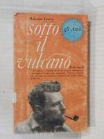 SOTTO IL VULCANO Malcolm Lowry Giorgio Monicelli Feltrinelli 1966 romanzo libro