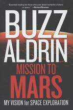 Mission to Mars : My Vision for Space Exploration by Buzz Aldrin and Leonard David (2013, Hardcover)